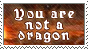 You are not a Dragon by alaska-is-a-husky