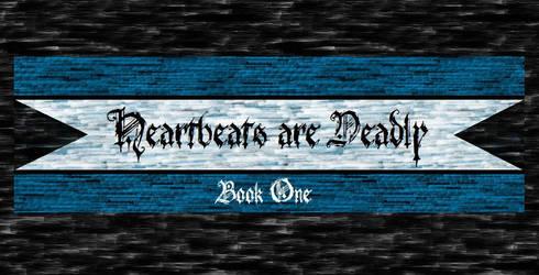Cover: Heartbeats are Deadly by Rose-vi-Britannia
