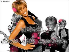 I wanna . . . Whitney Houston by LaMikayo