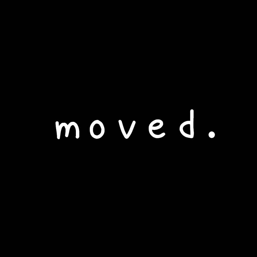 Moved. by Artycat19