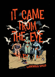 It Came From the Eye by pijus