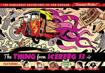 Von Doogan and the Thing From Iceberg 13 poster by STUDIOBLINKTWICE