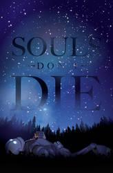 Souls Don't Die by ChasingArtwork