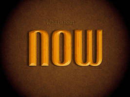 What About Now by Textuts