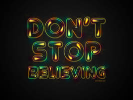 Don't Stop Believing by Textuts