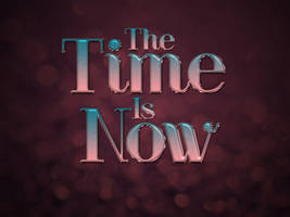 The Time Is Now by Textuts