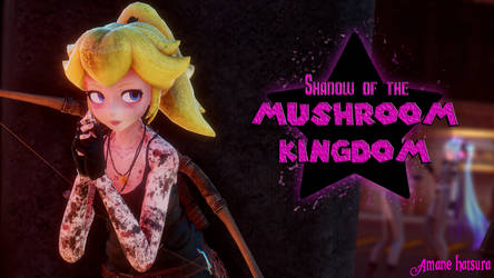 MMD TDA: ~ Shadow Of The Mushroom Kingdom ~(Peach) by AmaneHatsura