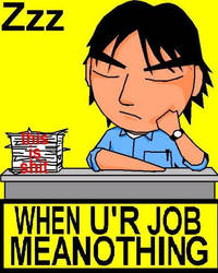 When U'r Job Mean Nothing by utchanovsky