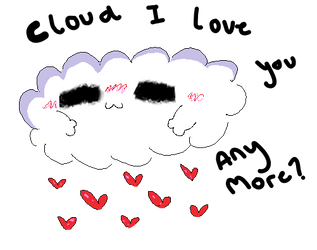 cloud i love you anymore? by MMMuffinquireenMMM