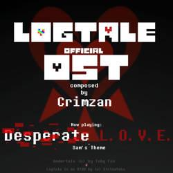 LogTale: Desperate L.O.V.E. (Sam's Theme) by Crimzan4