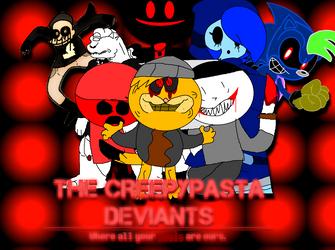 The Creepypasta Deviants by FelixAndBendyFanVGCP