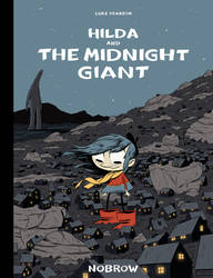 Hilda and The Midnight Giant by MumblingIdiot