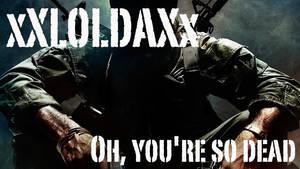 xXLOLDAXx at black ops. by xXLOLDAXx