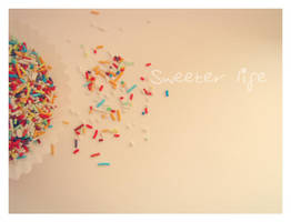 Sweeter life by artahh