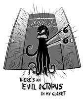 Evil octopus in my closet by Qbaska
