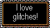 I Love Glitches Stamp by MetalShadowOverlord