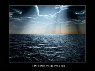 Light Across The Doomed Sea by ladonia