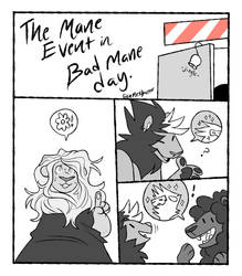 Mane event -bad mane day- by CremexButter