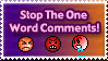 Stop The One Word Comments by Teeter-Echidna