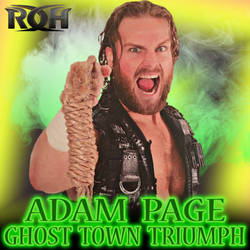 Adam ''Hangman'' Page - Ghost Town Triumph by JohnnyGat1986