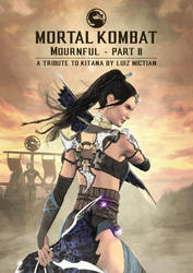 MK: Mournful Part2-A Tribute to Kitana (linkBELOW) by LuizMictian