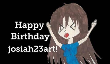 Happy Birthday Josiah23art! by SagnaChan
