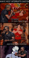 Kanye Interrupts Gaston by DrZoidSpock