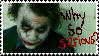 Why So Serious? :Stamp: by missirius