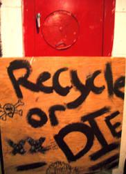 recycle or die by renfrowasd