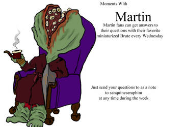 Moments with Martin: Every Wednesday by SanquineSeraphim