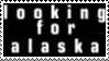Looking for Alaska STAMP by otakuspirit