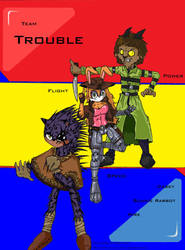 Team Trouble by freakin-socrates
