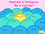 Happiness is Contagious- Be a Carrier! by Sunshineshiny
