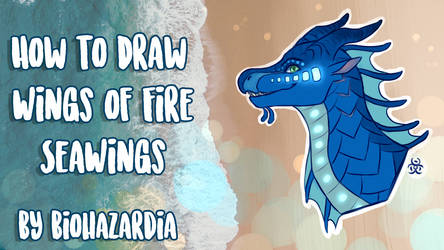 [TUTORIAL] How to Draw - Wings of Fire: SeaWing by Biohazardia