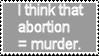 Abotion is Murder Stamp by AnnaTheDorkQueen