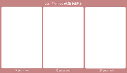 Age Meme by just-memes