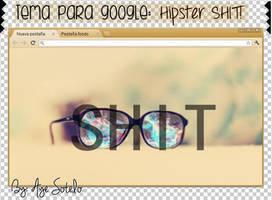 Tema para google: Hipster SHIT! by AyeSotelo