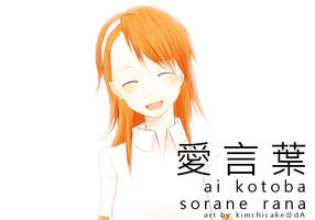 Sorane Rana : Ai Kotoba by kimchicake