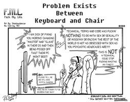 FML - Problem Exists Between Keyboard And Chair by cutelildrow