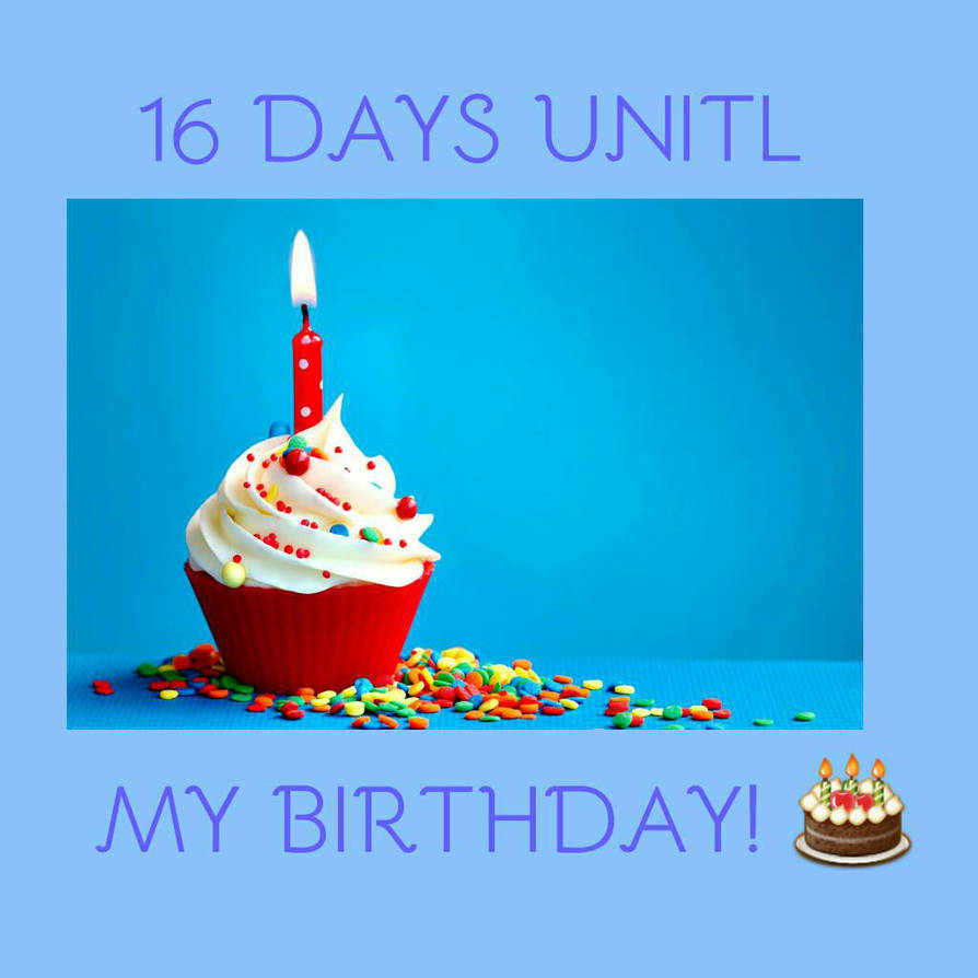 16 Days Until My Birthday By Andrew6666666