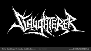 Slaughtrer Band Logo by modblackmoon