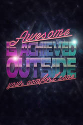 Awesome is achieved outside your comfort zone by fantasmadesign