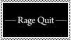 Rage Quit Stamp by P0SSUMS
