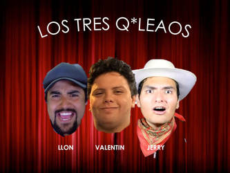 Los Tres Q*Leaos by ElNegroGarca