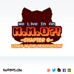 We Live In An MMO?! - CHAPTER 6 by RandoWis