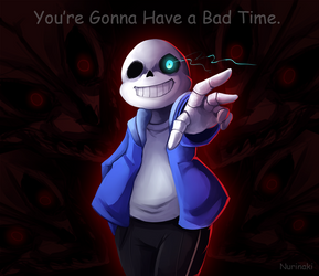 You're Gonna Have a Bad Time by Nurinaki