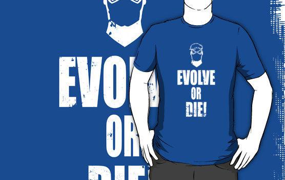 Evolve or Die by KahunaBlair