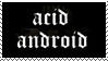 Acid Android stamp by Ortsikka