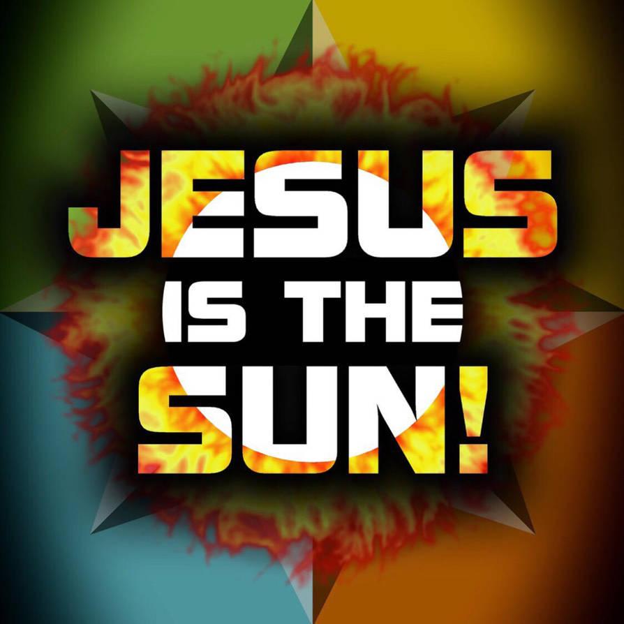 Jesus is the Sun by newagehulk
