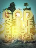 God is the best designer by mostpato